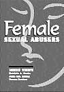 img - for The Female Sexual Abuser: Three Views book / textbook / text book