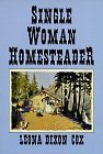img - for Single Woman Homesteader by Leona Dixon Cox (1991-01-03) book / textbook / text book