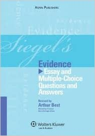 Siegel's Evidence: Essay and Multiple-Choice Questions and Answers