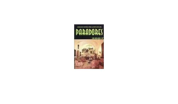 Paradores 2007: Amazon.es: -: Libros