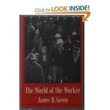 World of the Worker: Labor in Twentieth Century America (American Century)