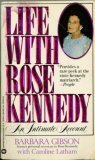 Life with Rose Kennedy, Barbara Gibson, 0446323020