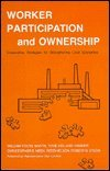 Worker Participation and Ownership, William F. Whyte, 0875460976