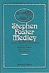 (STEPHEN FOSTER MEDLEY - Lloyd Larson - Choral - Sheet Music)