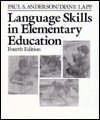 Language Skills in Elementary Education, Anderson, Paul S. and Lapp, Diane K., 0023031700