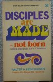 Book cover image for Disciples Are Made - Not Born: Making Disciples Out of Christians