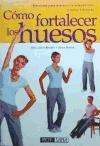 Como Fortalecer los Huesos, Joan Bassey and Sussie Dinan, 8434230305