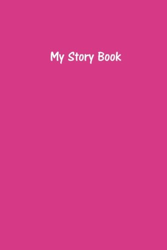Download My Story Book - Create Your Own Picture Book in Fuchsia: Medium Ruled, Soft Cover, 6 x 9 Journal, 200 Pages pdf