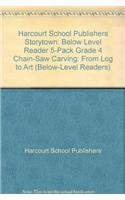 Storytown: Below-Level Reader 5-Pack Grade 4 Chain-saw Carving: From Log to Art PDF