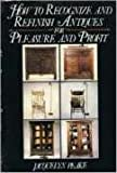 How to Recognize and Refinish Antiques for Pleasure and Profit, Jacquelyn Peake, 1564405060
