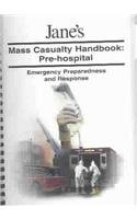Jane's Mass Casualty Handbooks - Pre Hospital: Pre-Hospital : Emergency Preparedness and Response