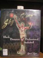 Search : Sky Kings: Black Pioneers of Professional Basketball (African-American Experience)