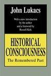 Historical Consciousness, John Lukacs, 0805207309
