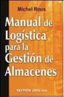 Manual de Logistica Para La Gestion de Almacenes (Spanish Edition)