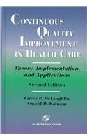Continuous Quality Improvement in Health Care: Theory, Implementation, and Applications