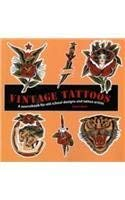 Vintage Tattoos a Sourcebook for Oldschool Designs and Tattoo Artists