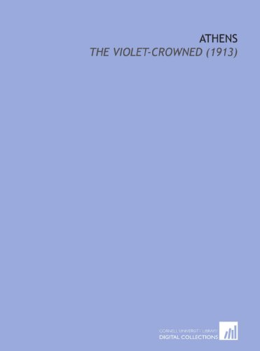 Athens: The Violet-Crowned (1913)