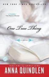 One True Thing Publisher: Random House Trade Paperbacks (Anna Quindlen One True Thing)