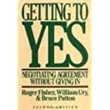 Getting to Yes: Negotiating Agreement Without Giving In 2nd (second) edition by Roger Fisher; William L. Ury; Editor-Bruce Pa