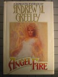 Angel Fire, Andrew M. Greeley, 0517053462