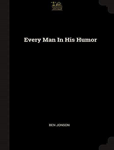 Every Man In His Humor (Ben Jonson Every Man In His Humour)
