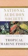 Fish Bermuda - National Audubon Society Field Guide to Tropical Marine Fishes: Of the Caribbean, the Gulf of Mexico, Florida, the Bahamas, and Bermuda