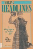 Making Headlines: A Biography of Nellie Bly (People in Focus)