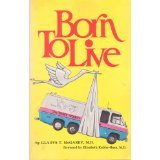 Born to Live, Gladys T. McGarey and Elisabeth Kubler-Ross, 0960088229