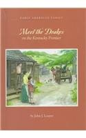 Meet the Drakes on the Kentucky Frontier (Early American Family)