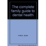 The Complete Family Guide to Dental Health, Jacob Himber, 0070289190