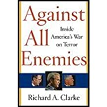 Against All Enemies by Clarke, Richard. (Free Press,2004) [Hardcover]