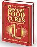 Bottom Lines Secret Food Cures and Doctor-approved Folk Remedies, Joan Wilen, 0887234186