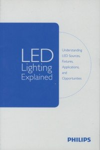 LED Lighting Explained: Understanding LED Sources, Fixtures, Applications and Opportunities (Philips Led Lighting)