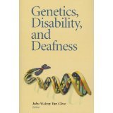 Genetics, Disability, and Deafness [PAPERBACK] [2013] [By John Vickrey Van Cleve(Editor)]