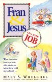 Fran and Jesus on the Job, Mary Whekchel, 0842312269