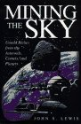 img - for Mining the Sky: Untold Riches from the Asteroids, Comets, and Planets (Helix Books) by Lewis John S. (1996-10-01) Hardcover book / textbook / text book