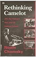 Book Rethinking Camelot: JFK, the Vietnam War, and US Political Culture by Noam Chomsky (1993-05-04)