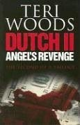 Dutch II. Angel's Revenge (Dutch Trilogy) by Teri Woods (2005-03-01)