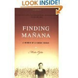 Read Online Finding Manana: A Memoir of a Cuban Exodus [Paperback] by Ojito, Mirta pdf