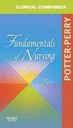 Fundamentals of Nursing: Clinical Companion