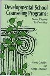 Developmental School Counseling Programs : From Theory to Practice, Paisley, Pamela O. and Hubbard, Glenda T., 1556201397
