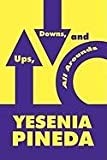 Ups, Downs, and All Arounds, Yesenia Pineda, 1448978246