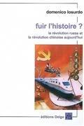 Fuir l'histoire ? : La révolution russe et la révolution chinoise aujourd'hui par Domenico Losurdo