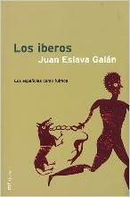 Los Iberos: Amazon.es: Juan Eslava Galan: Libros