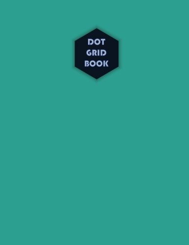 Dot Grid book 8.5x11, 110 Pages 0.25 inch spacing: 8.5x11 Inches 110 Dot Grid Pages, 0.25  inch spacing (for Create / Design / storyboard / Artboard / ... color Cover (Dot Grid book 110) (Volume 12)
