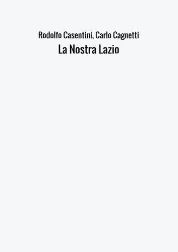 La Nostra Lazio (Italian Edition)