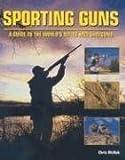 Sporting Guns, Chris McNab and Fowler Will, 0312368232