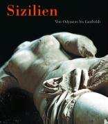 Sizilien. Von Odysseus bis Garibaldi: Katalog zur Ausstellung der Kunst- und Ausstellungshalle der Bundesrepublik Deutschland, Bonn