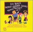 Broadway Leather - Broadway Cast by Do Patent Leather Shoes Really (1995-03-23)