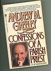 Confessions of a Parish Priest, Andrew M. Greeley, 0671644777